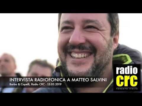 INTERVISTA RADIOFONICA A MATTEO SALVINI (RADIO CRC, 15.03.2019)