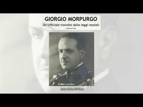 Giorgio Morpurgo -  Un Ufficiale travolto dalle leggi razziali
