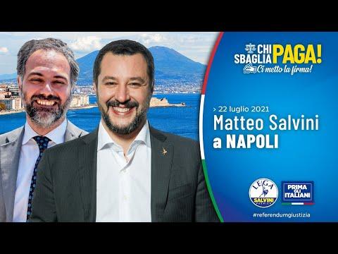SEGUI MATTEO SALVINI LIVE DA NAPOLI (22.07.2021)